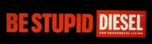 "logo campagna diesel ""be stupid"""